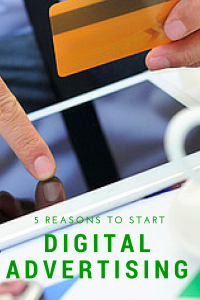 5 Reasons Why You Should Start A Digital Advertising Campaign Today