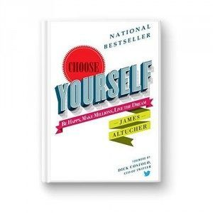 Books For Entrepreneurs - Choose Yourself by James Altucher