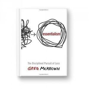 Books For Entrepreneurs - Essentialism by Greg Mckeown