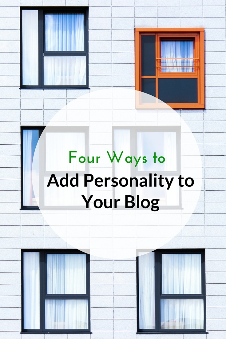 4 Tips To Add Personality To Your Blog And Attract Readers