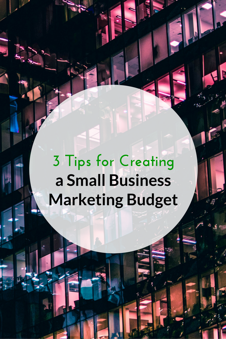 3 Tips for Creating a Small Business Marketing Budget PIN.png