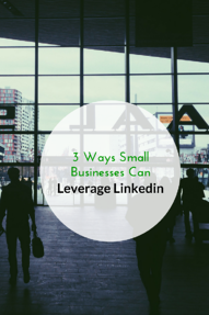 3 ways small business can leverage linkedin PIN.png