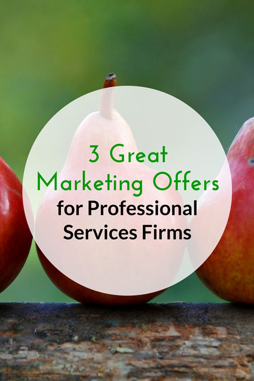 3 Great Marketing Offers for Professional Services Firms