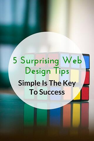 5 Surprising Web Design Tips - Simple Is The Key To Success