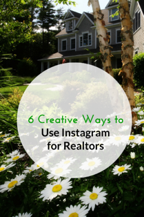 6 Creative Ways to Use Instagram for Realtors