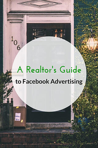 A Realtor's Guide to Facebook Advertising