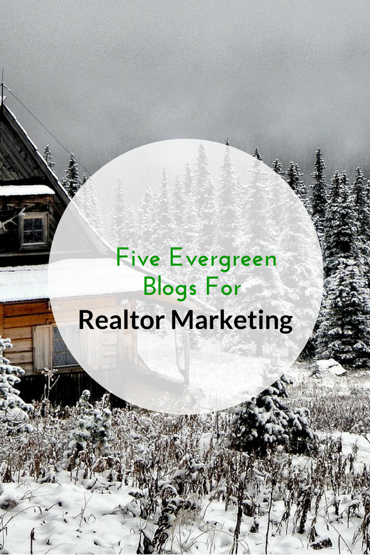 Five Evergreen Blogs For Realtor Marketing