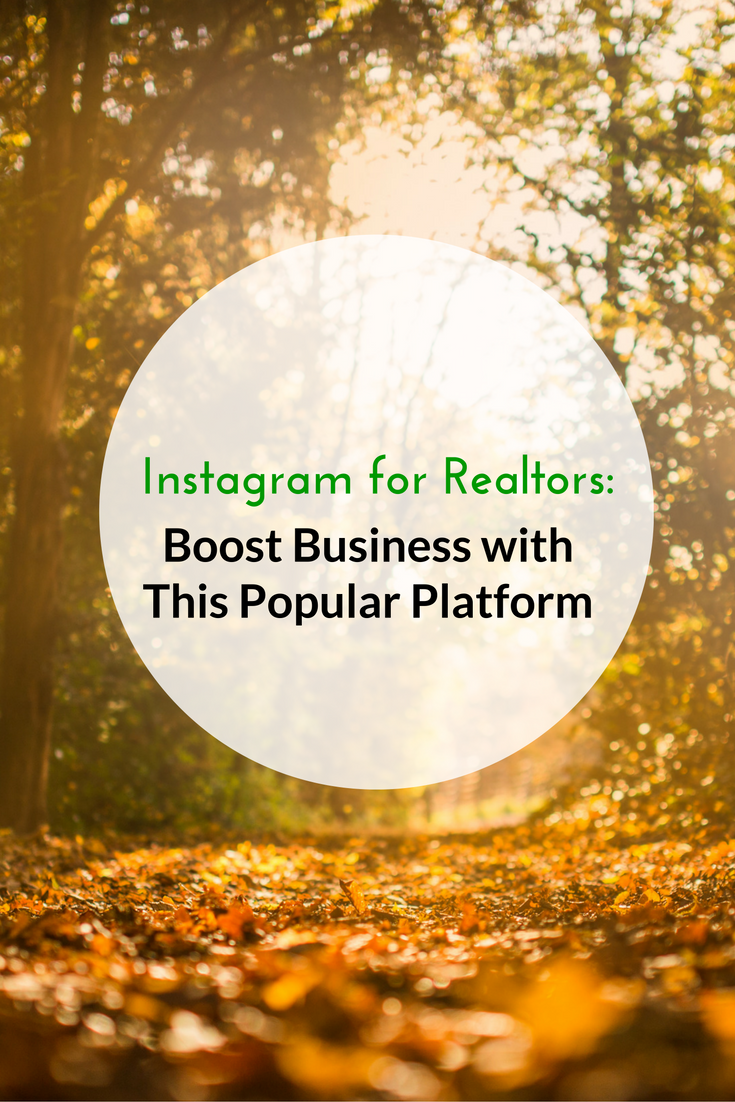 Instagram For Realtors: Boost Business With This Popular Platform