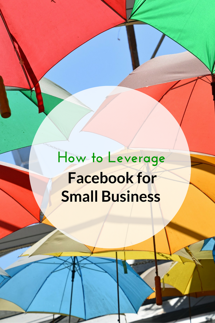 How To Leverage Facebook For Small Business