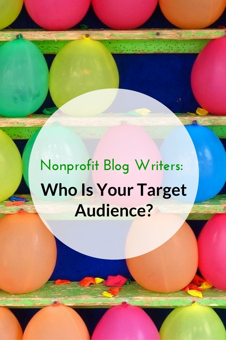 Nonprofit Blog Writers: Who Is Your Target Audience?
