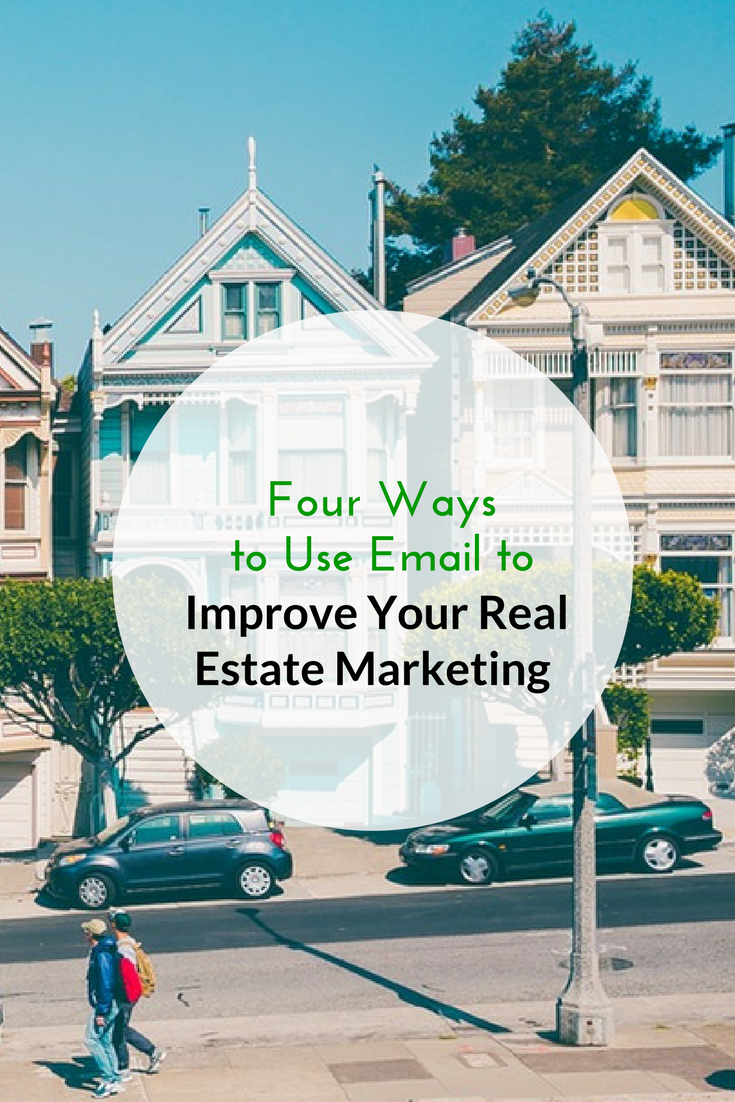 Four Ways to Use Email to Improve Your Real Estate Marketing
