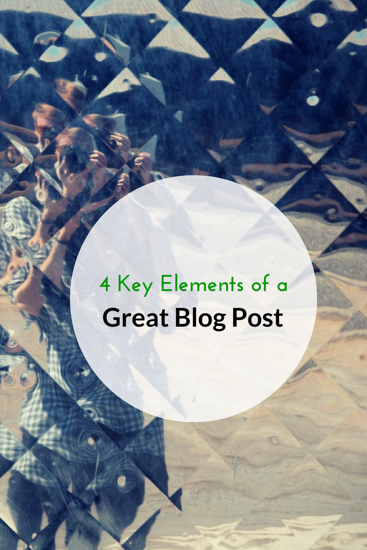 4 Key Elements of a Great Blog Post