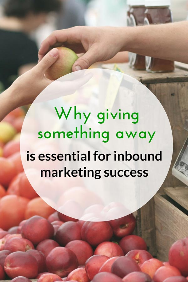 Why Giving Something Away Is Essential For Your Professional Services Inbound Marketing Success