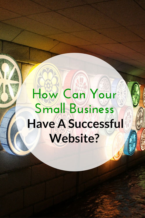 How Can Your Small Business Have A Successful Website?