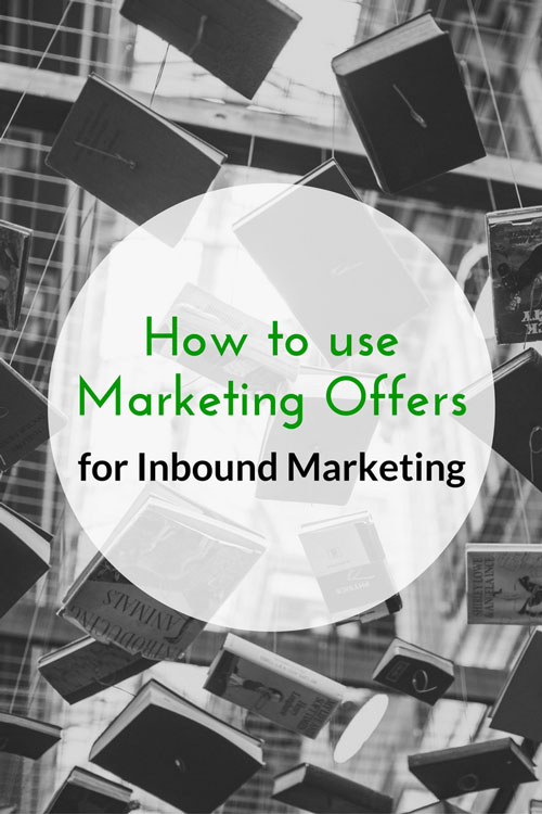 How to use Marketing Offers for Inbound Marketing