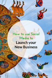 How-to-use-Social-Media-to-Launch-your-New-Business-PIN.png