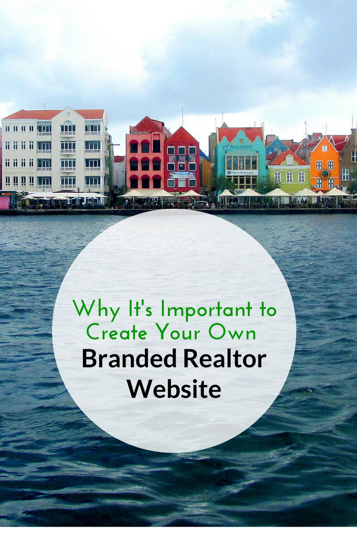 Why It's Important to Create Your Own Branded Realtor Website