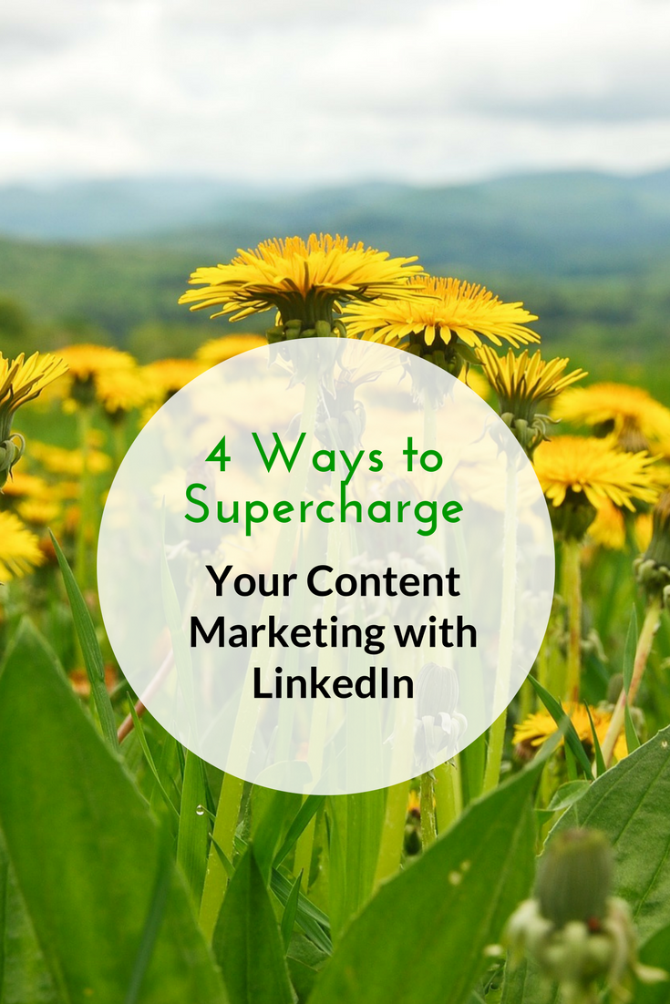 4 Ways to Supercharge Your Content Marketing with LinkedIn