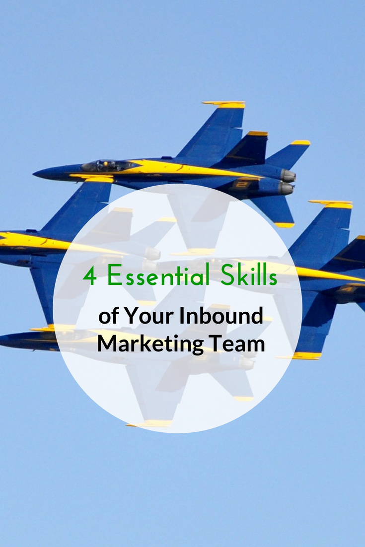 4 Essential Skills of Your Inbound Marketing Team