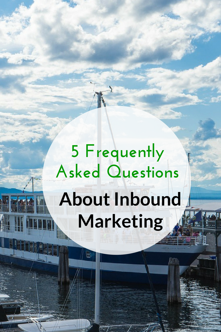 5 Frequently Asked Questions About Inbound Marketing