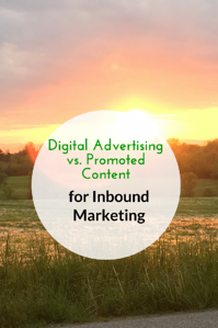 Digital Advertising vs. Promoted Content for Inbound Marketing