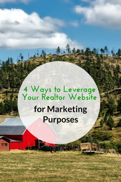 4 Ways to Leverage Your Realtor Website for Marketing Purposes