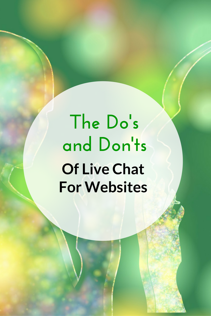 The Do's and Don'ts of Live Chat for Websites