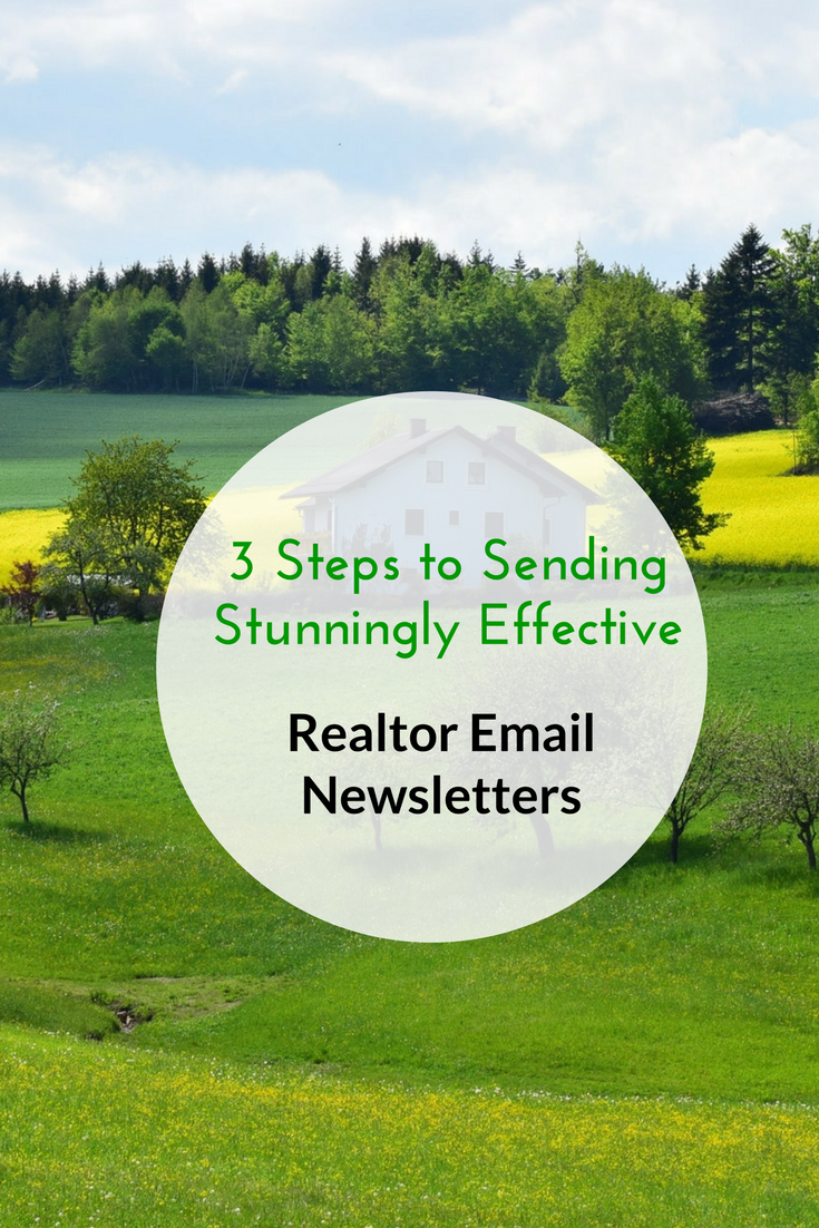 3 Steps to Sending Stunningly Effective Realtor Email Newsletters