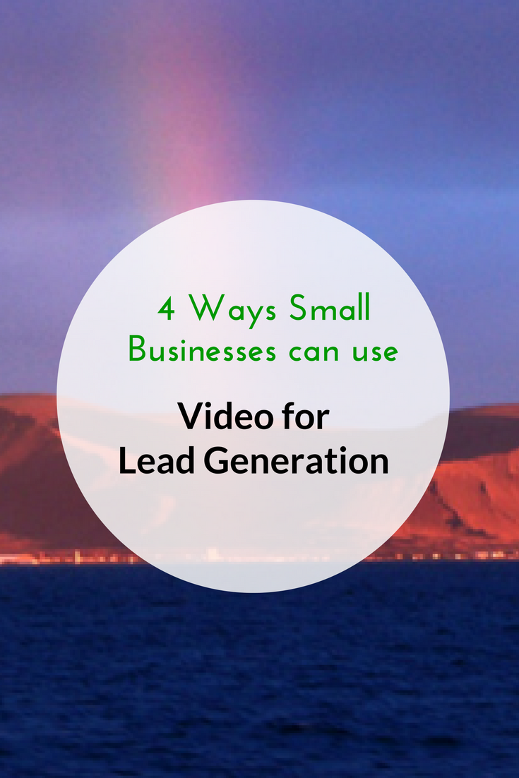 4 Ways Small Businesses Can Use Video for Lead Generation