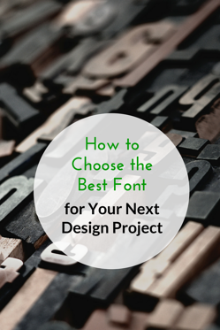 How to Choose the Best Font for Your Next Design Project