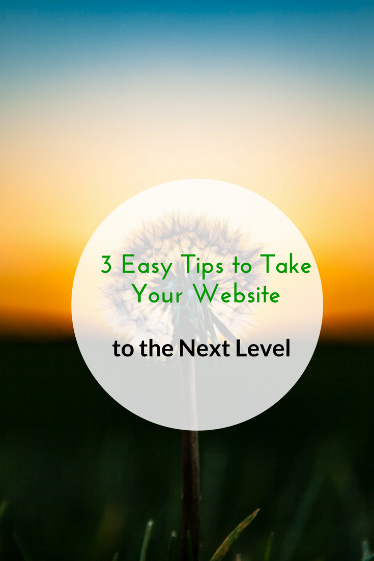 3 Easy Tips to Take Your Website to the Next Level