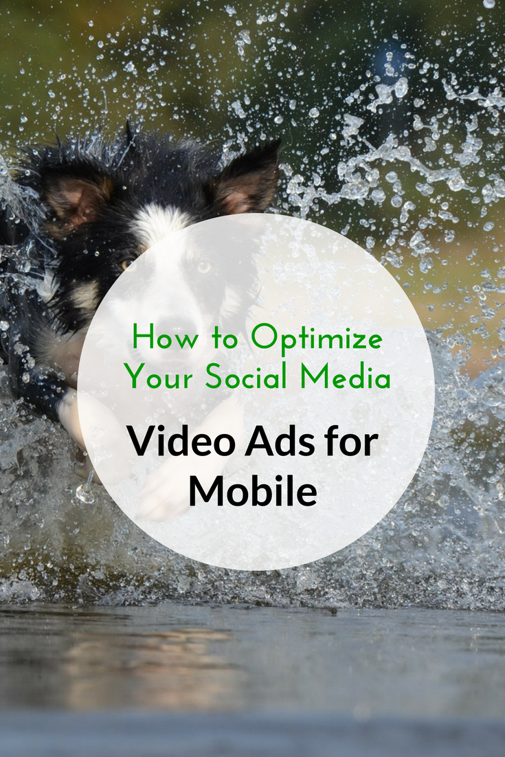 How to Optimize Your Social Media Video Ads for Mobile