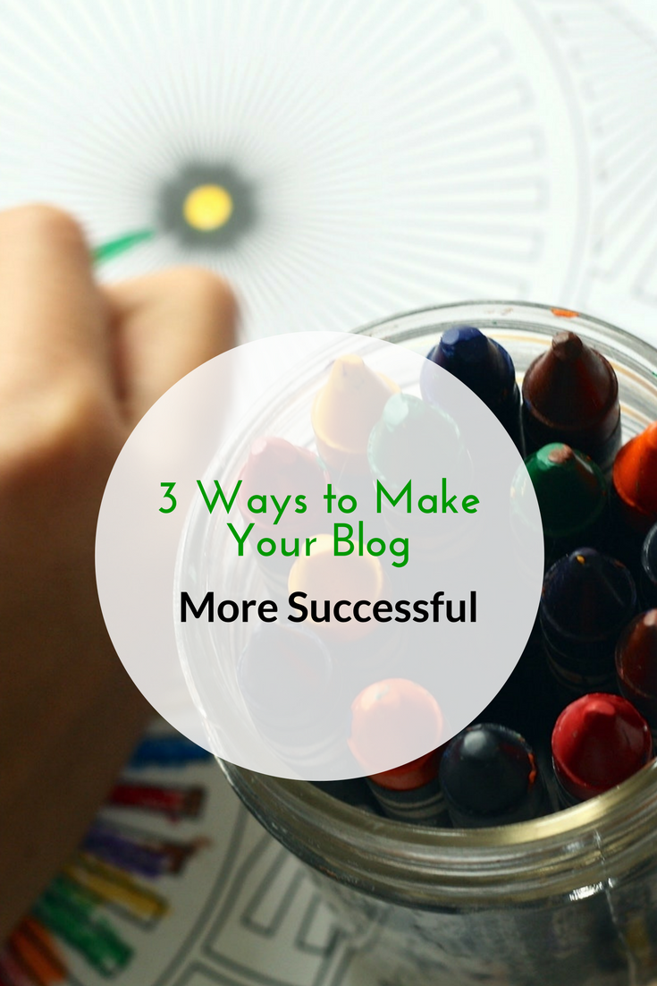 3 Ways to Make Your Blog More Successful