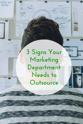 3 Signs Your Marketing Department Needs to Outsource