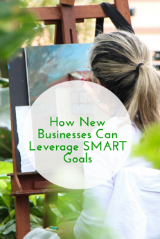 How New Businesses Can Leverage SMART Goals