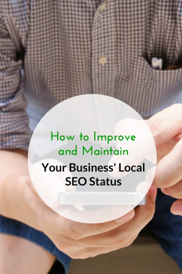 How to Improve and Maintain Your Business' Local SEO Status