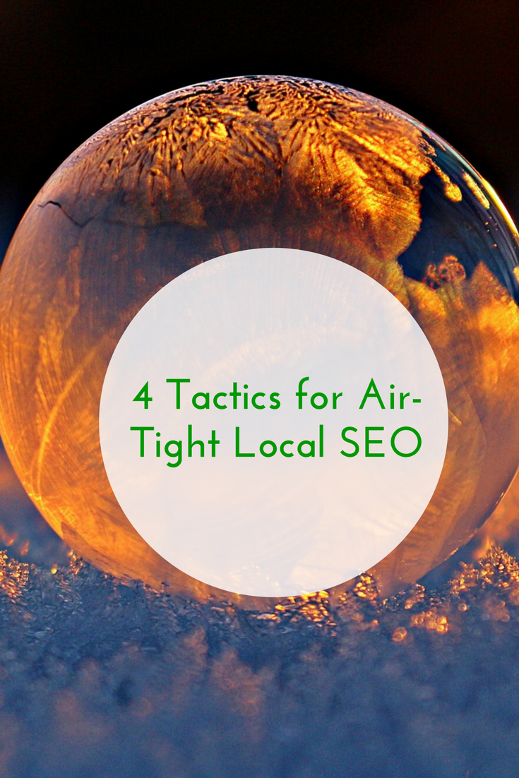 4 Tactics for Air-Tight Local SEO