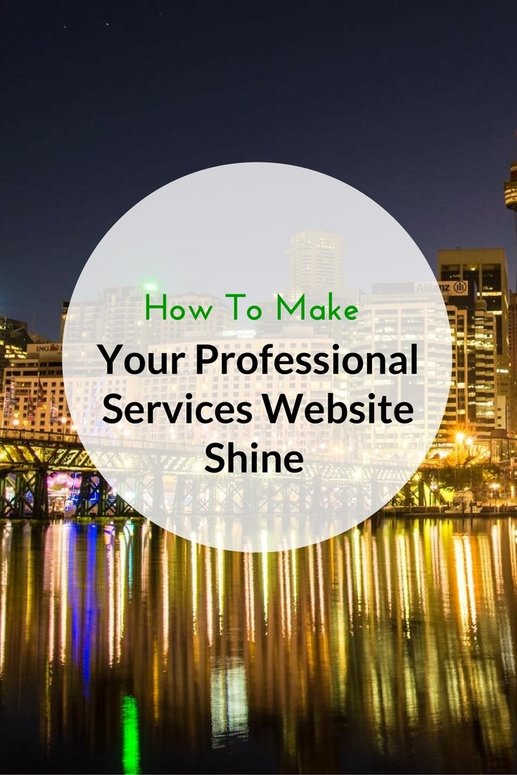 4 Ways To Make Your Professional Services Website Shine