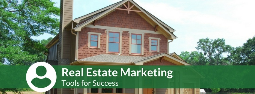 Real Estate Marketing 2018 - Tools for Success