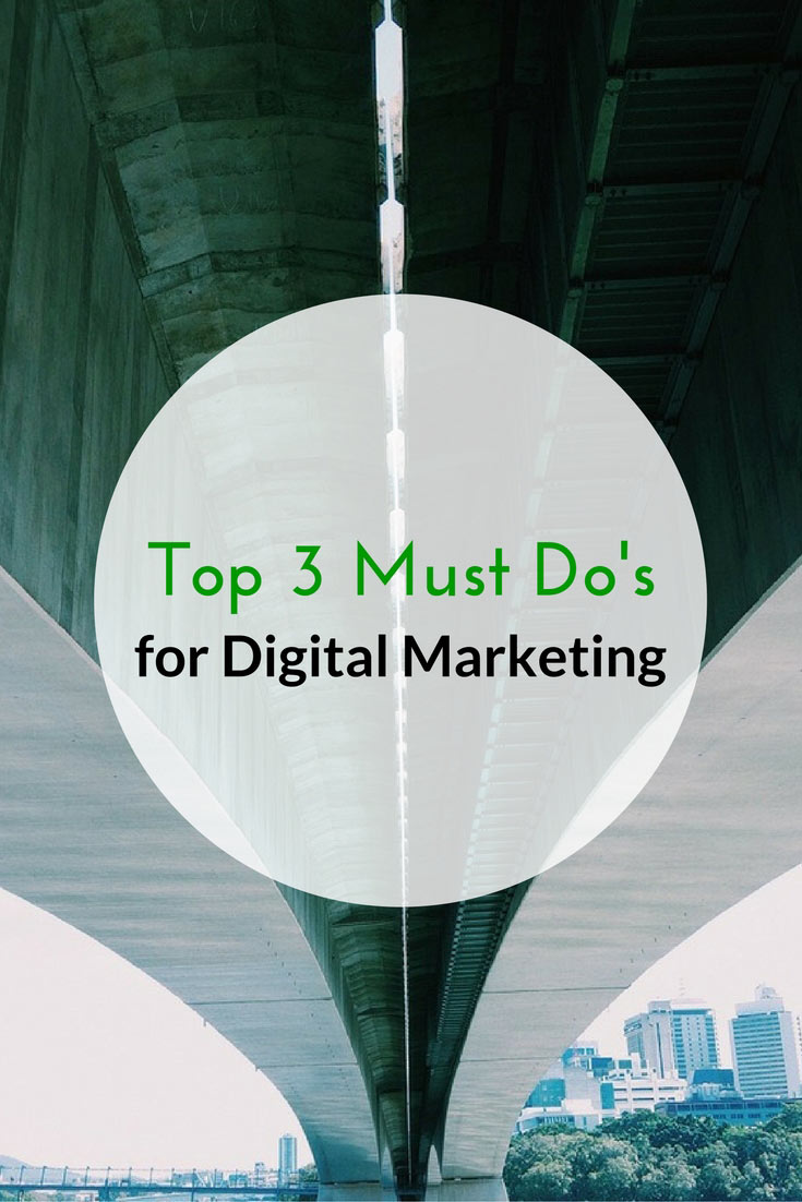 Top-3-Must-Dos-for-Digital-Marketing-Pinterest.jpg