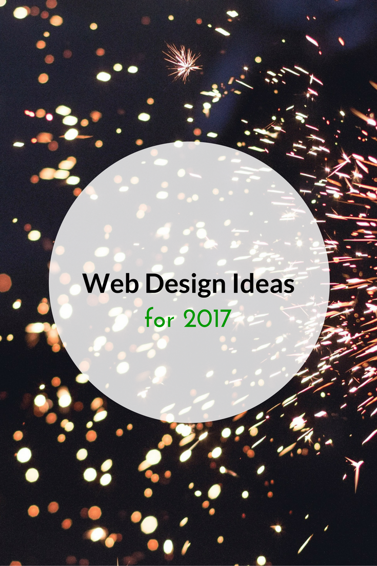 Web Design Ideas for 2017