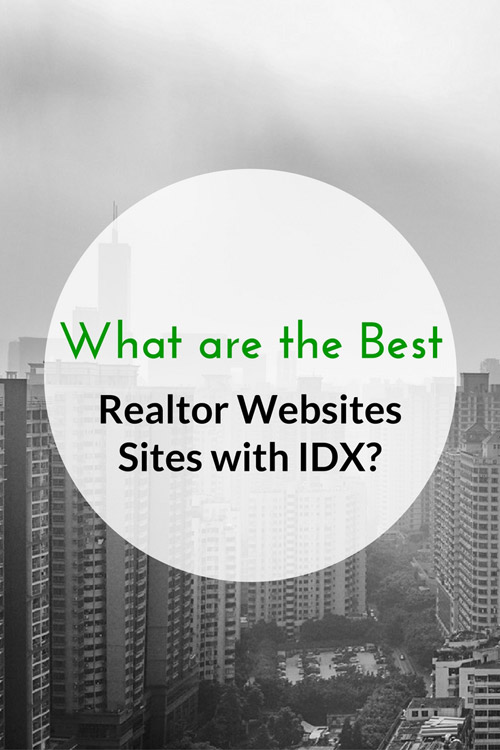 What are the Best Realtor Websites Sites with IDX?