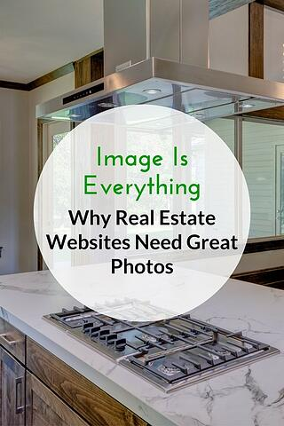 Image Is Everything - Why Real Estate Websites Need Great Photos