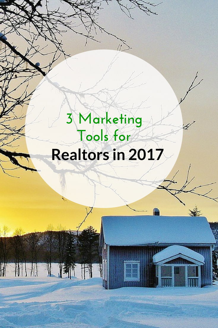 3 Marketing tools for Realtors in 2017