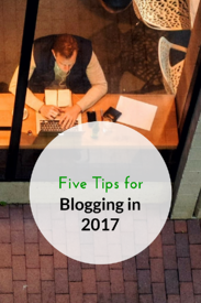 Five Tips for Blogging in 2017