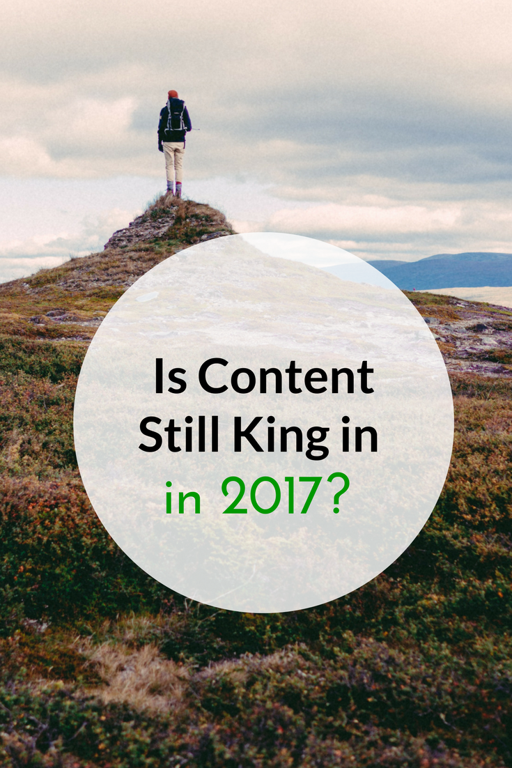 Is Content Still King in 2017?