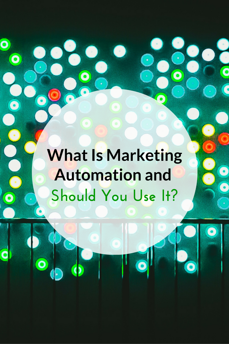 What is marketing automation and Should You Use It?