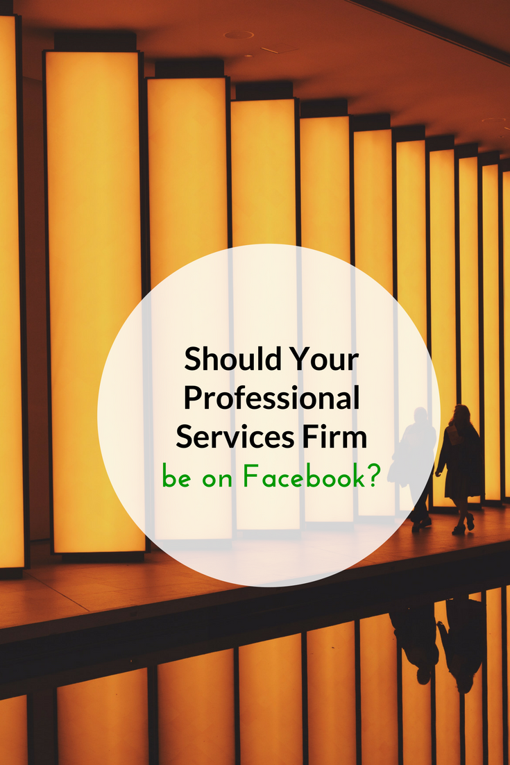 should your professional services firm be on facebook PIN.png