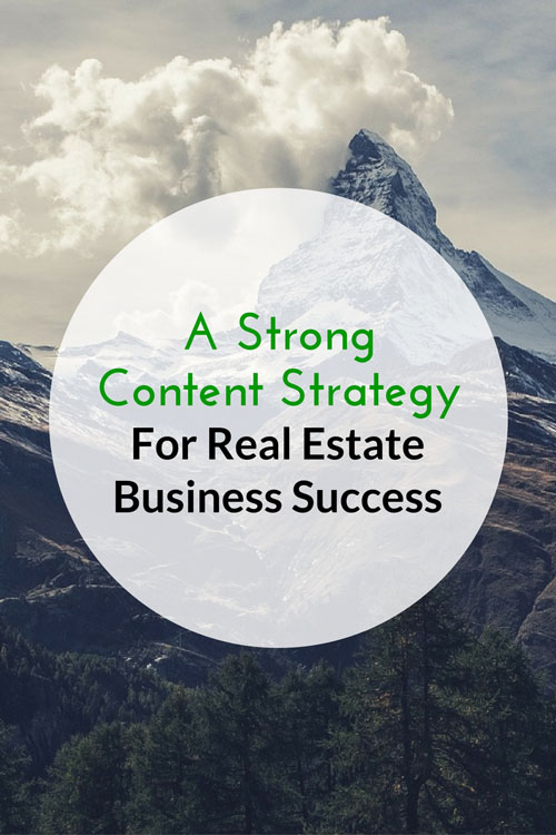 Why A Strong Content Strategy Can Make Your Real Estate Business Massively Successful