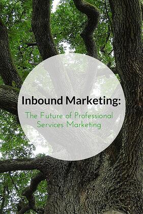 Why Inbound Marketing Is The Future Of Professional Services Marketing